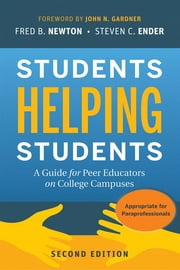 Students Helping Students - A Guide for Peer Educators on College Campuses ebook by Fred B. Newton,Steven C. Ender,John N. Gardner
