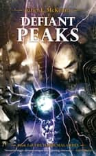Defiant Peaks ebook by Juliet E. McKenna