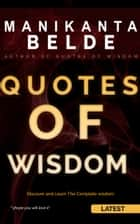 Quotes Of Wisdom ebook by Manikanta Belde