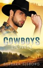 Cowboys Down ebook by Barbara Elsborg