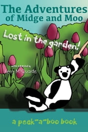 Lost in the garden - a peek-a-boo book ebook by Kerry McQuaide