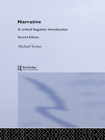 Narrative - A Critical Linguistic Introduction ebook by Michael Toolan