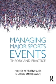 Managing Major Sports Events - Theory and Practice ebook by Milena M. Parent,Sharon Smith-Swan