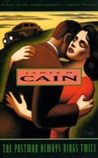 The Postman Always Rings Twice ebook by James M. Cain