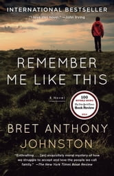 Remember Me Like This - A Novel ebook by Bret Anthony Johnston