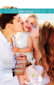 The Surgeon's Baby Secret ebook by Amber Mckenzie