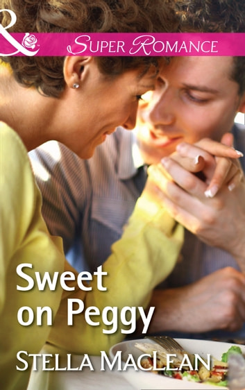 Sweet On Peggy (Mills & Boon Superromance) (Life in Eden Harbor, Book 3) ebook by Stella MacLean