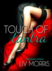 Touch of Tantra Series Box Set ebook by Liv Morris