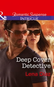 Deep Cover Detective (Mills & Boon Intrigue) (Marshland Justice, Book 3) eBook by Lena Diaz