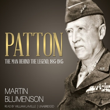 Patton - The Man behind the Legend, 1885-1945 audiobook by Martin Blumenson