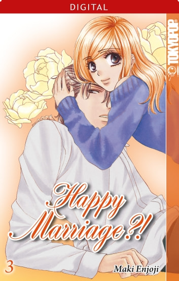 Happy Marriage?! 03 ebook by Maki Enjoji