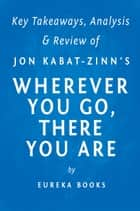 Wherever You Go, There You Are ebook by Eureka Books