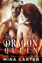 The Demon Prince's Dragon Queen - Paranormal Protection Agency, #12 ebook by