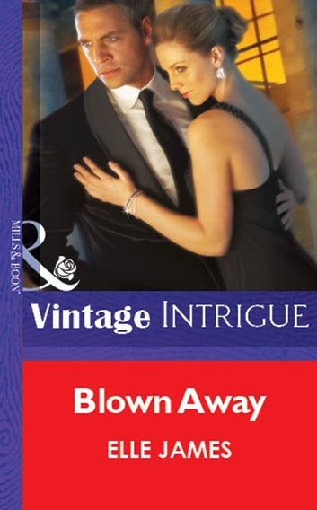 Blown Away (Mills & Boon Vintage Intrigue) ebook by Elle James