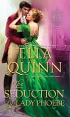 The Seduction of Lady Phoebe E-bok by Ella Quinn