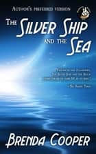 The Silver Ship and the Sea ebook by