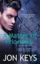 A Matter of Priorities ebook by Jon Keys