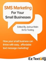 SMS Marketing For Small Businesses ebook by Joshua Malin