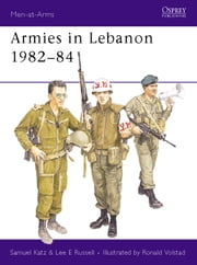 Armies in Lebanon 1982-84 ebook by Sam Katz,Ronald Volstad