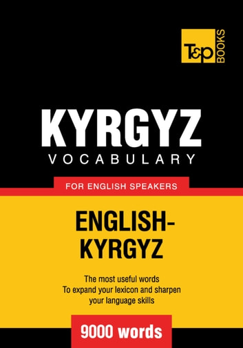 Kyrgyz vocabulary for English speakers - 9000 words eBook by Andrey Taranov
