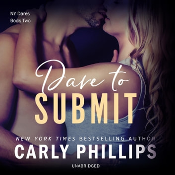 Dare to Submit audiobook by Carly Phillips