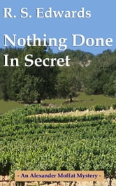 Nothing Done in Secret ebook by Scott Edwards