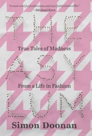 The Asylum - A collage of couture reminiscences...and hysteria ebook by Simon Doonan