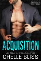 Acquisition ebook by Chelle Bliss