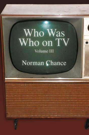Who was Who on TV - Volume III ebook by Norman Chance