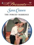 The Forced Marriage ebook by Sara Craven