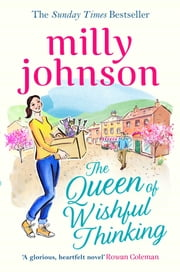 The Queen of Wishful Thinking ebook by Milly Johnson