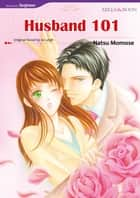 HUSBAND 101 (Mills & Boon Comics) - Mills & Boon Comics ebook by Jo Leigh, Natu Momose