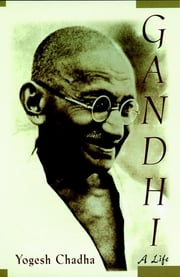 Gandhi - A Life ebook by Yogesh Chadha