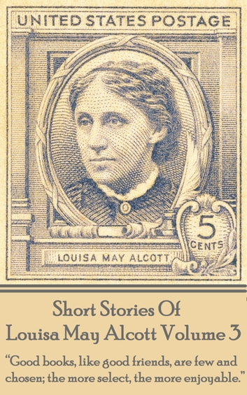 Short Stories Of Louisa May Alcott Volume 3 ebook by Louisa May Alcott