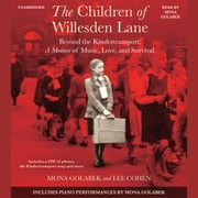The Children of Willesden Lane - Beyond the Kindertransport: A Memoir of Music, Love, and Survival audiobook by Mona Golabek, Lee Cohen