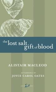 The Lost Salt Gift of Blood ebook by Alistair MacLeod,Joyce Carol Oates