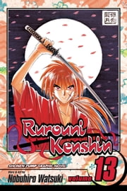 Rurouni Kenshin, Vol. 13 - A Beautiful Night ebook by Nobuhiro Watsuki, Nobuhiro Watsuki