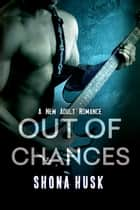 Out Of Chances ebook by Shona Husk