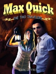 Max Quick: The Two Travelers ebook by Mark Jeffrey