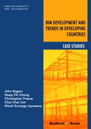 BIM Development and Trends in Developing Countries: Case Studies ebook by John Rogers,Heap-Yih Chong,Christopher Preece,Himal Suranga Jayasena,Chai Chai Lim
