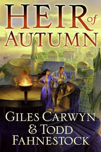 Heir of Autumn ebook by Giles Carwyn,Todd Fahnestock