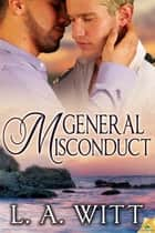 General Misconduct ebook by L.A. Witt