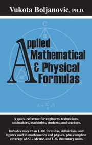 Applied Mathematical and Physical Formulas Pocket Reference ebook by Vukota Boljanovic