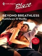 Beyond Breathless ebook by Kathleen O'Reilly