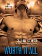 Worth It All ebook by Claudia Connor