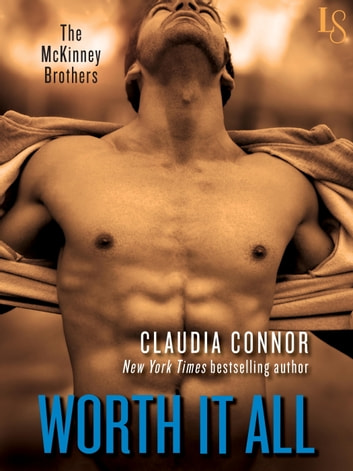 Worth It All - A McKinney Brothers Novel ebook by Claudia Connor