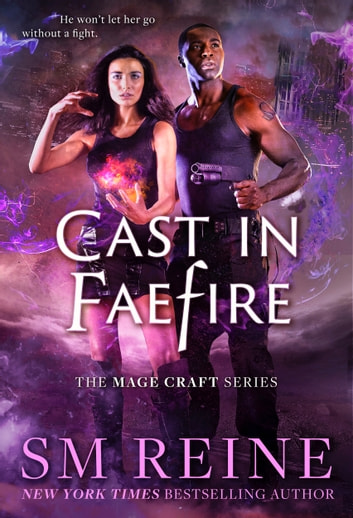 Cast in Faefire - An Urban Fantasy Romance ebook by SM Reine