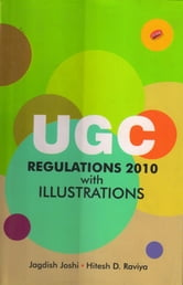 UGC Regulations 2010 With Illustrations ebook by Dr. Jagdish S. Joshi,Hitesh D. Raviya