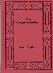 The Complete Stories ebook by Franz Kafka