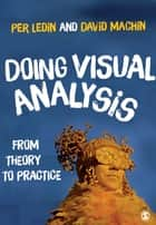 Doing Visual Analysis - From Theory to Practice ebook by Professor Per Ledin, David Machin
